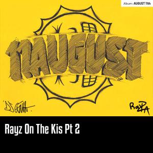 Rayz On The Kis Pt 2