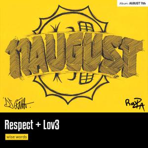 Respect + Lov3 (Wise Words)